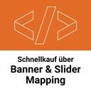 Schnellkauf über Banner & Slider Mapping in Einkaufswelten